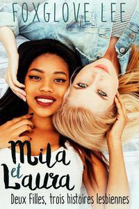 Mila et Laura : deux filles, trois histoires lesbiennes