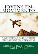 Jovens em Movimento: A Construção da Identidade em Contexto Transnacional
