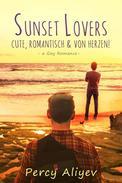 Sunset Lovers - Cute, Romantisch & von Herzen: Gay Romance