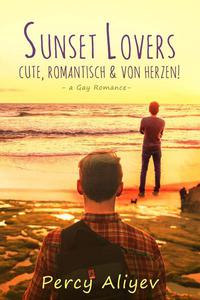 Sunset Lovers - Cute, Romantisch & von Herzen: Gay Romance