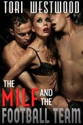 The MILF and the Football Team (Gangbang Orgy Multiple Men One Woman Fantasy Erotica)