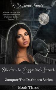 Shadow to Jazzmine's Heart