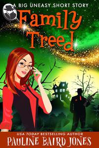 Family Treed: A Big Uneasy Short Story