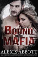 Bound to the Mafia - A Bad Boy Mafia Romance
