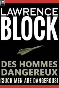 Des Hommes Dangereux (Such Men Are Dangerous)