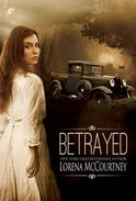 Betrayed - A Romance in the Hard Times of the Great Depression