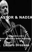 Astor&Nadia. O encontro entre Astor Piazzolla e Nadia Boulanger