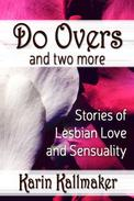 Do Overs and Two More Stories of Lesbian Love and Sensuality
