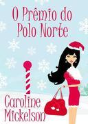 O Prêmio do Polo Norte (Uma comédia romântica de Natal)