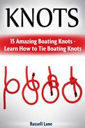 Knots: 15 Amazing Boating Knots - Learn How to Tie Boating Knots