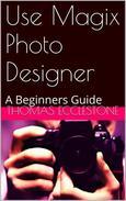 Use Magix Photo Designer: A Beginners Guide
