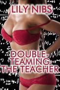 Double-Teaming the Teacher (Double Penetration Erotica/Teacher-Student Sex)