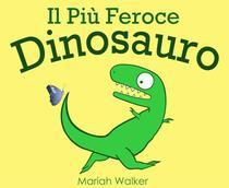Il Più Feroce Dinosauro