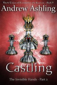 The Invisible Hands - Part 2: Castling