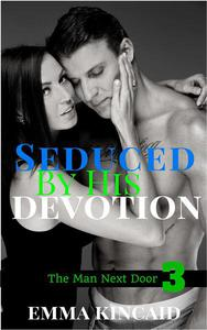 Seduced By His Devotion, Part Three