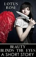 Beauty Blinds the Eyes: A Short Story