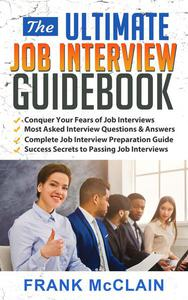 The Ultimate Job Interview Guidebook