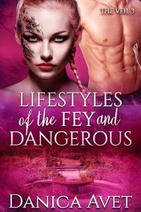 Lifestyles of the Fey and Dangerous
