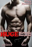 Julie's Huge Birthday Surprise