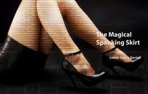 The Magical Spanking Skirt