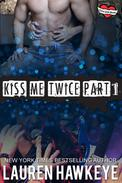 Kiss Me Twice (Part 1)