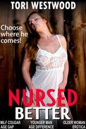 Nursed Better (MILF Cougar Younger Man Older Woman Age Gap Age Difference Erotica)