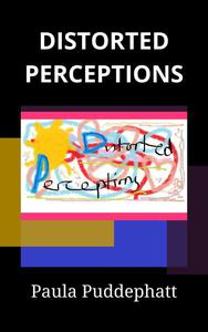 Distorted Perceptions