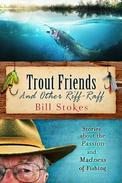 Trout Friends and Other Riff-Raff