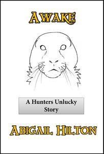 Awake - a Hunters Unlucky Story
