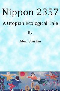 Nippon 2357: A Utopian Ecological Tale