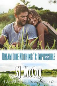Dream Like Nothing's Impossible