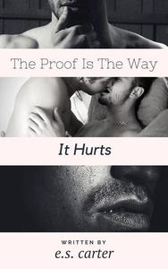 The Proof Is The Way It Hurts