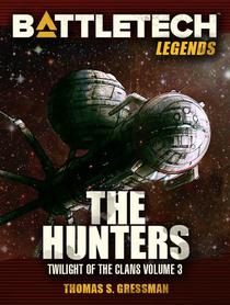 BattleTech Legends: The Hunters (Twilight of the Clans #3)