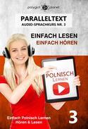 Polnisch Lernen - Einfach Lesen   Einfach Hören   Paralleltext - Audio-Sprachkurs Nr. 3
