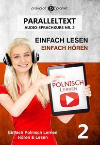 Polnisch Lernen - Einfach Lesen | Einfach Hören | Paralleltext - Audio-Sprachkurs Nr. 2