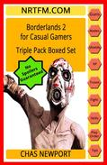 Borderlands 2 for Casual Gamers: Triple Pack Boxed Set