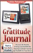 The Gratitude Journal: Start a New Daily Habit. Discover the Benefits of Being Grateful With the Amazing Gratitude Journal app Available for Your Device
