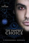 The Vampire's Choice: A Paranormal Romance