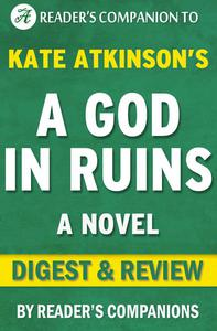 A God in Ruins: A Novel By Kate Atkinson | Digest & Review