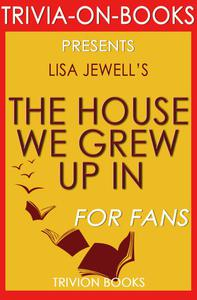 The House We Grew Up In by Lisa Jewell (Trivia-On-Books)