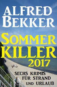 Sommer Killer 2017: Sechs Krimis für Strand und Urlaub