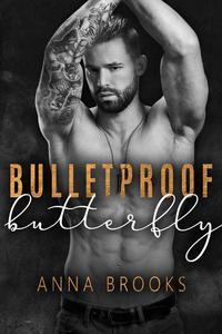 Bulletproof Butterfly