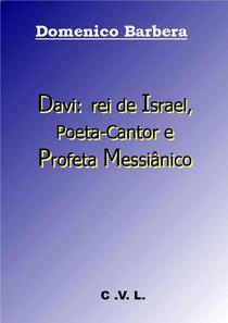 Davi: rei de Israel, Poeta-Cantor e Profeta Messiânico