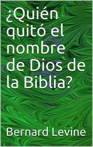 ¿Quién quitó el nombre de Dios de la Biblia?
