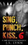 Sing, Punch, Kiss. 6