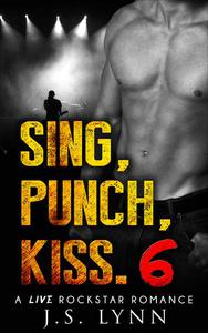 Sing, Punch, Kiss. 6