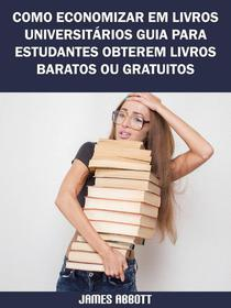 Como Economizar Em Livros Universitários Guia Para Estudantes Obterem Livros Baratos Ou Gratuitos