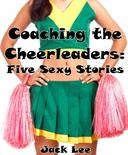 Coaching the Cheerleaders: Five Sexy Stories