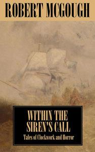 Within the Siren's Call: Tales of Clockwork and Horror