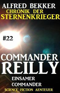 Commander Reilly #22: Einsamer Commander: Chronik der Sternenkrieger